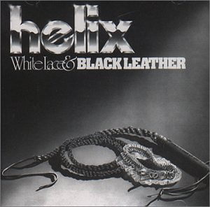 Helix (3) ‎– White Lace & Black Leather