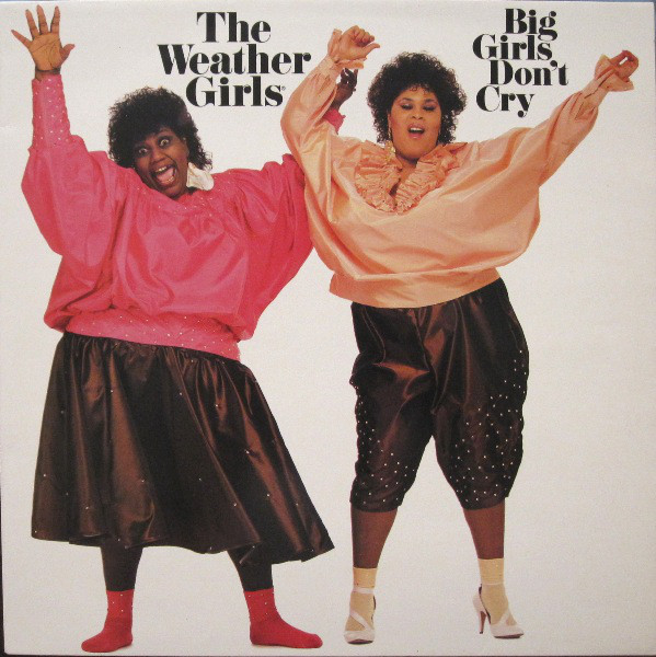 The Weather Girls ‎– Big Girls Don't Cry
