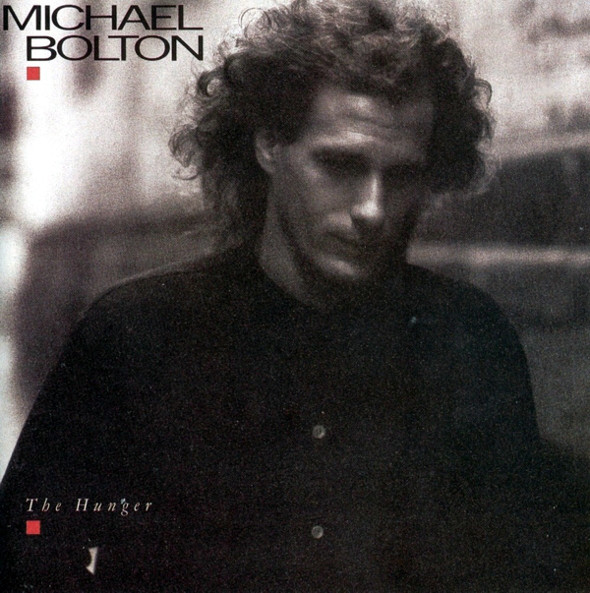Michael Bolton ‎– The Hunger