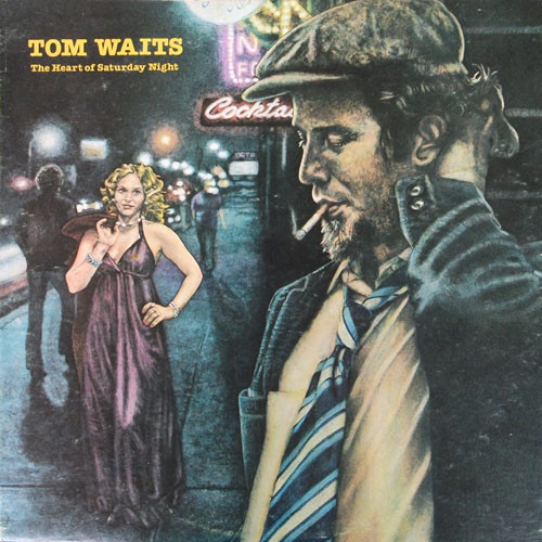 Tom Waits ‎– The Heart Of Saturday Night