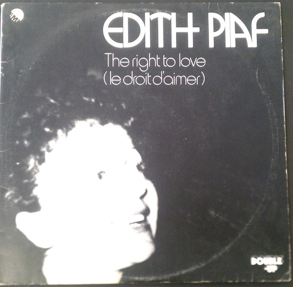 Edith Piaf ‎– The Right To Love = Le Droit D'aimer