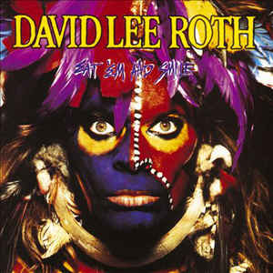 David Lee Roth ‎– Eat 'Em And Smile