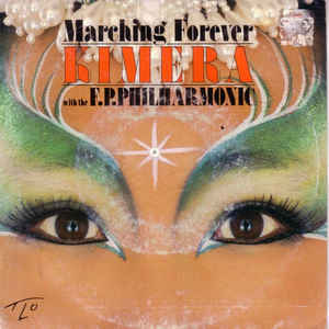 Kimera (3)The F.P.Philharmonic ‎– Marching Forever