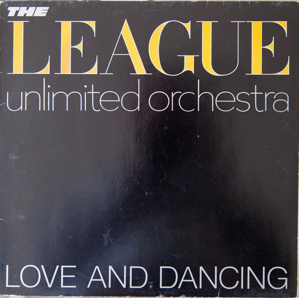 The League Unlimited Orchestra ‎– Love And Dancing
