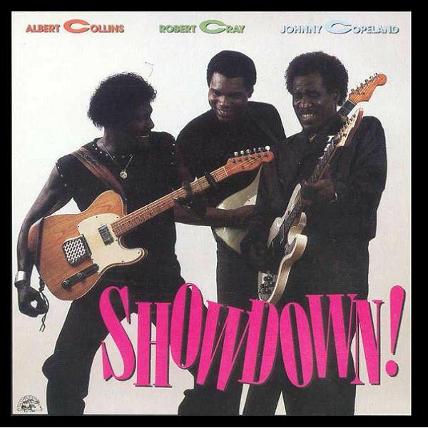Albert CollinsRobert CrayJohnny Copeland ‎– Showdown!