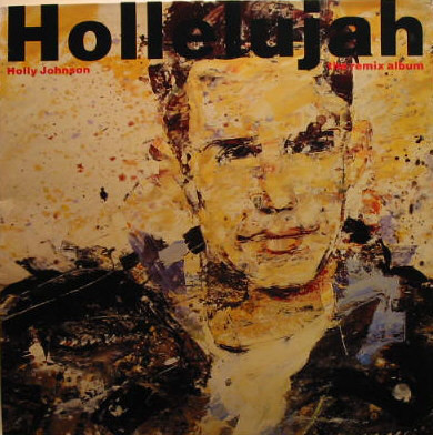 Holly Johnson ‎– Hollelujah (The Remix Album)