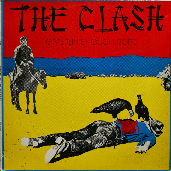 The Clash ‎– Give 'Em Enough Rope