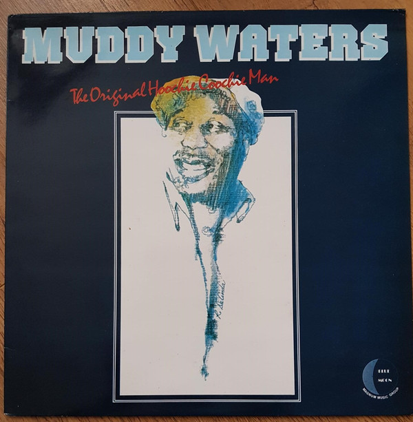 Muddy Waters ‎– The Original Hoochie Coochie Man