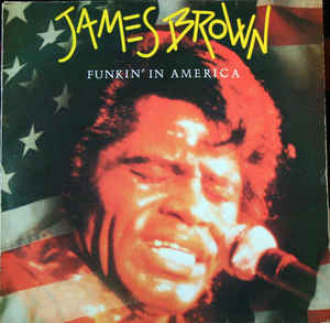 James Brown ‎– Funkin' In America