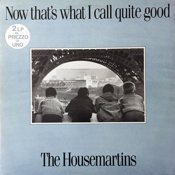 The Housemartins ‎– Now That's What I Call Quite Good