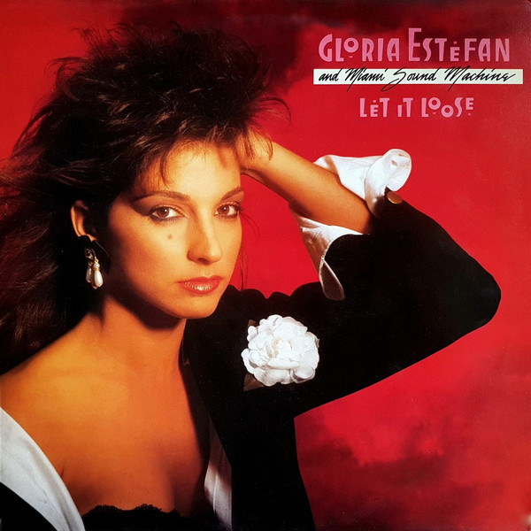 Gloria Estefan And Miami Sound Machine ‎– Let It Loose