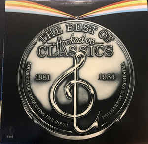 Louis ClarkThe Royal Philharmonic Orchestra ‎– The Best Of Hooked On Classics 1981-1984