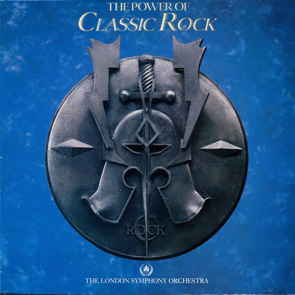 The London Symphony OrchestraThe Royal Choral Society ‎– The Power Of Classic Rock