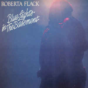 Roberta Flack ‎– Blue Lights In The Basement