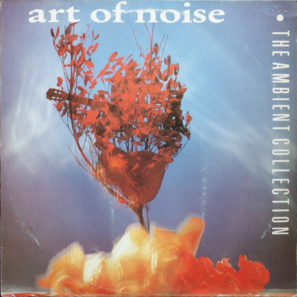 Art Of Noise ‎– The Ambient Collection