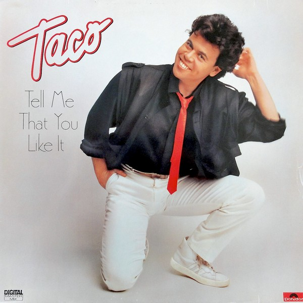 Taco ‎– Tell Me That You Like It