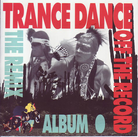Trance Dance ‎– Off The Record - The Remix Album