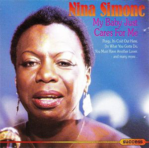 Nina Simone ‎– My Baby Just Cares For Me