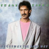 Frank Zappa ‎– Broadway The Hard Way